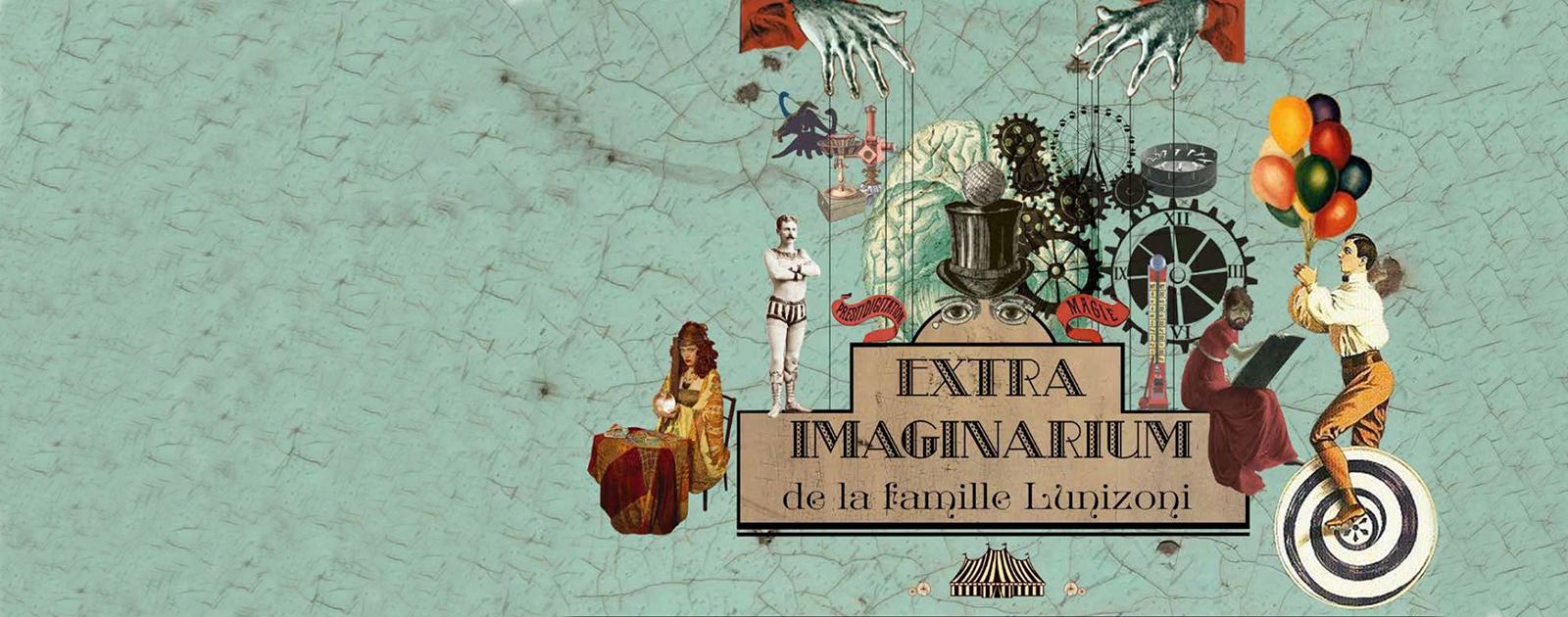 L'extra Imaginarium de la famille Lunizoni