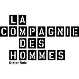 La Compagnie des Hommes - Didier Ruiz